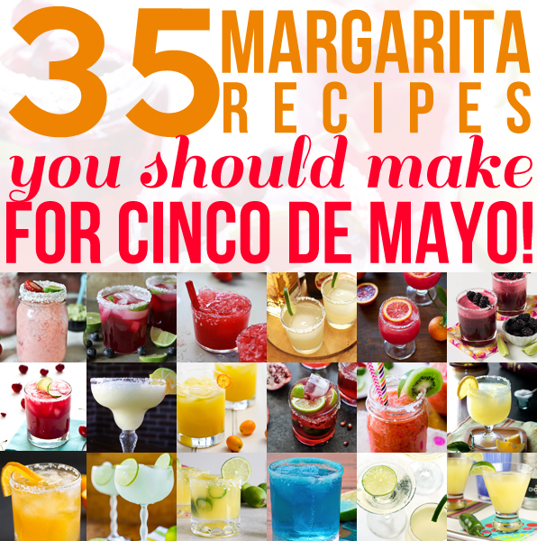 Margarita Recipe Round Up! 35 Margs to Make for Cinco de Mayo!