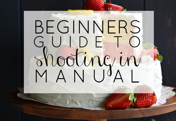Beginner's Guide to Shooting in Manual